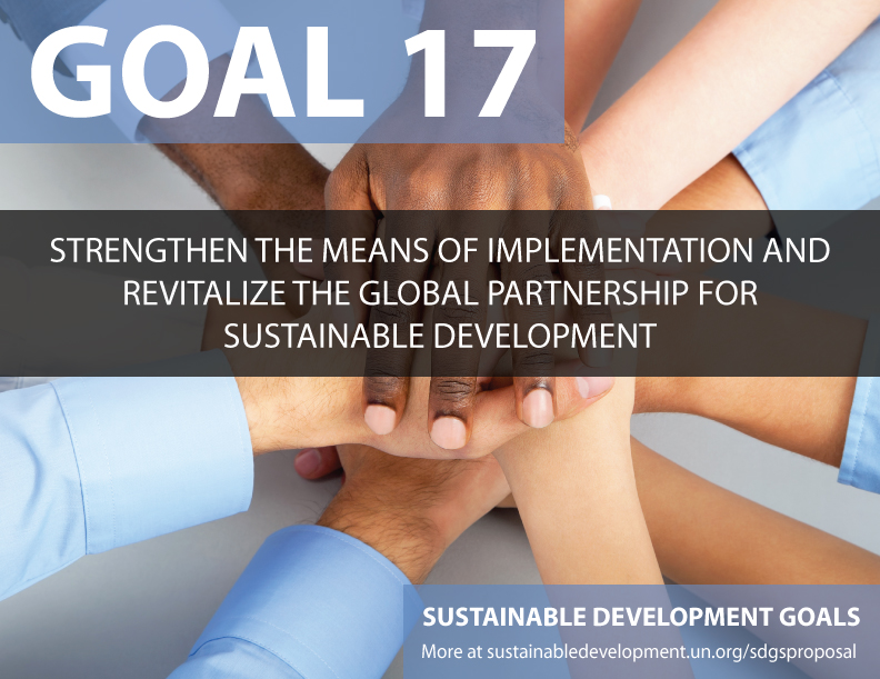 SDG Goal 17 is partnerships for the goals from United Nations Sustainable Development Goals