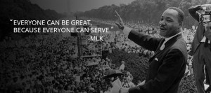 Everyone can be great quote MLK